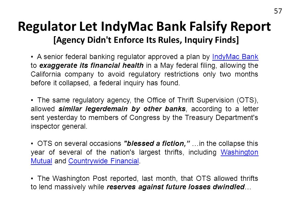 Regulator Let IndyMac Bank Falsify Report [Agency Didn t Enforce Its Rules, Inquiry Finds]